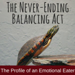 The Never-Ending Balancing Act: The Profile of an Emotional Eater